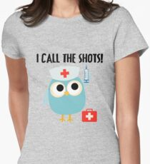 Professions Owl Nurse I Call the Shots Women's Fitted T-Shirt