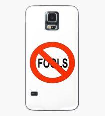 NO FOOLS Case/Skin for Samsung Galaxy