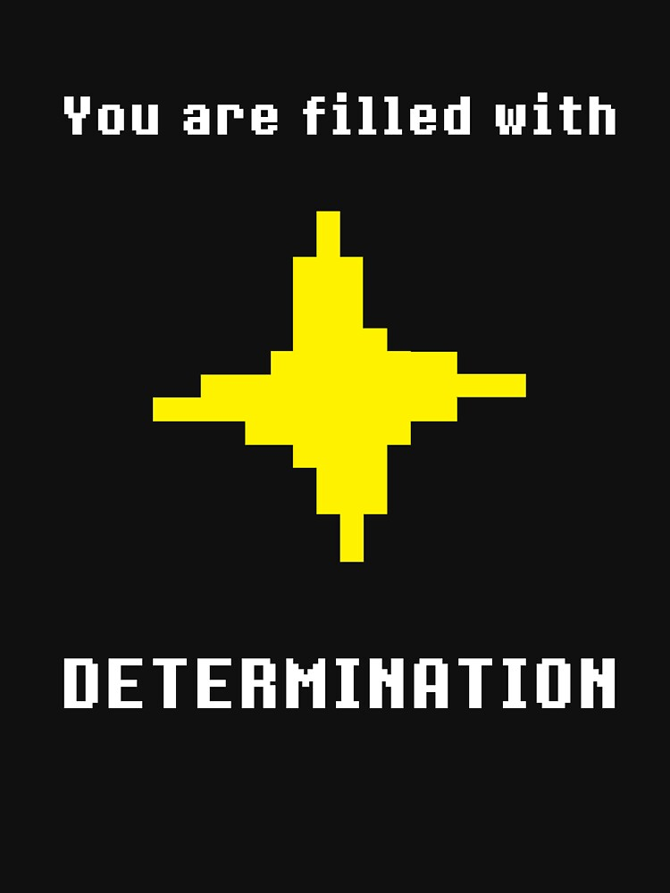 you are filled with determination undertale
