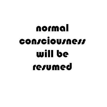 Normal consciousness will be resumed by StarSparks
