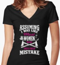 Assuming I Was Like Most Women Was Your First Mistake Women's Fitted V-Neck T-Shirt
