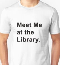 Meet Me at the Library Unisex T-Shirt