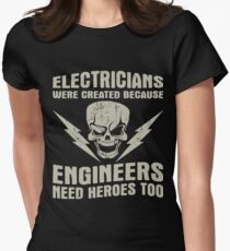 Electricians Are Created Because Engineers Need Heros Too Women's Fitted T-Shirt