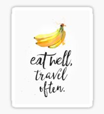 Eat well travel often banana Sticker
