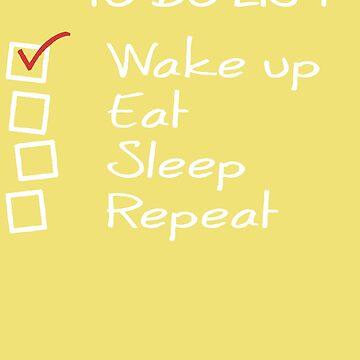 Wake up, Eat, Sleep, Repeat by PatrickNewton