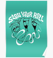 Slow Your Roll Poster