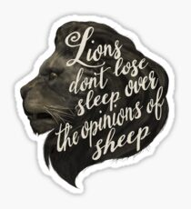 Lions don't lose sleep over the opinions of sheep Sticker