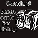 I shoot people for a living! by TripleStrikeM