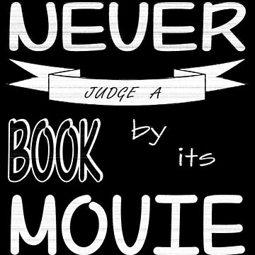 Never Judge a Book by its Movie (B&W version) by EnjoyMySilence