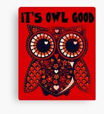 Owl - It's owl good Canvas Print