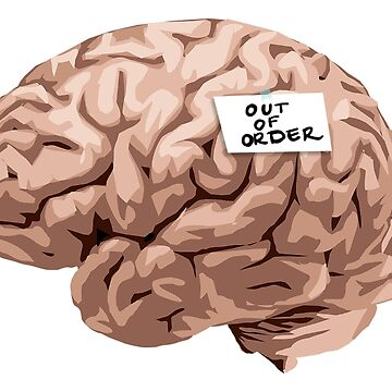 Out of Order Brain by ouchapparel