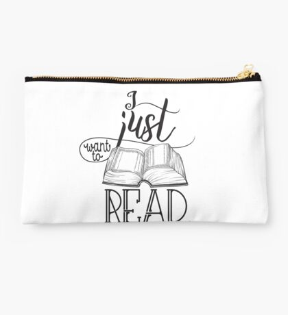 I Just Want To Read B&W Studio Pouch