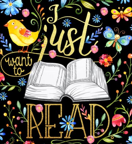 I Just Want To Read - Black Floral Sticker
