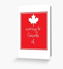 Moving to canada greeting cards redbubble moving to canada eh greeting card m4hsunfo
