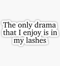 The only drama I enjoy is in my lashes Sticker