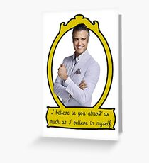 I believe in you almost as much as I believe in myself Greeting Card