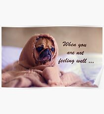 Not feeling well posters redbubble pug dog sympathy wrapped in sack humor poster 1082 dads not feeling well tonight poster thecheapjerseys Image collections