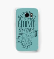 She Believed She Could So She Did Samsung Galaxy Case/Skin