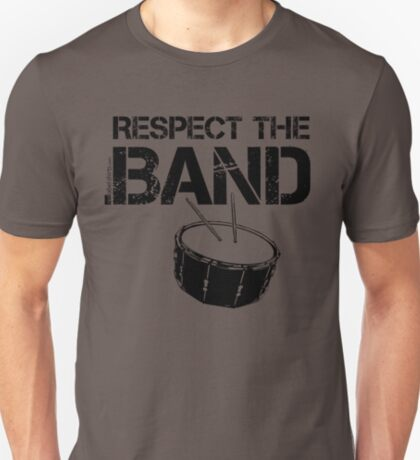 Respect The Band - Snare Drum (Black Lettering) T-Shirt