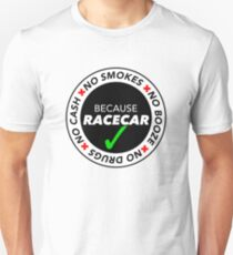 No Cash, Drugs, Booze, Smokes: Because Racecar - T Shirt / Sticker - Black & White v2 T-Shirt