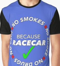 No Booze, Drugs, Smokes, Cash: Because Racecar - Hoodie / Tee - White no bkg Graphic T-Shirt