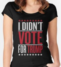 I didn't vote for trump Women's Fitted Scoop T-Shirt