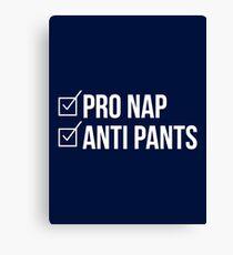 Pro Nap Anti Pants   Funny Political Parody Quote Canvas Print