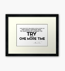 always try one more time - thomas edison Framed Print