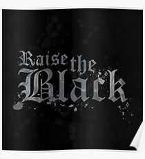 Raise the Black Poster