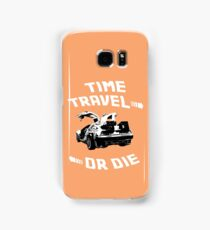 Time Travel Or Die is Back! Samsung Galaxy Case/Skin