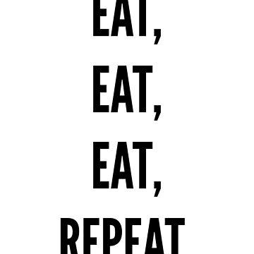 Eat eat eat repeat by iLorah