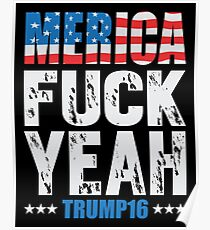 Merica Fuck Yeah Trump 2016 Poster