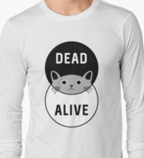 Schrodinger's Cat: Dead or Alive! Long Sleeve T-Shirt