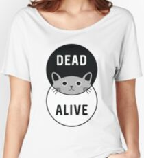 Schrodinger's Cat: Dead or Alive! Women's Relaxed Fit T-Shirt