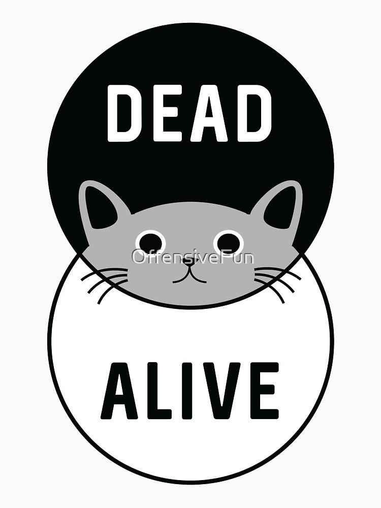 El gato de Schrodinger: ¡muerto o vivo! de OffensiveFun