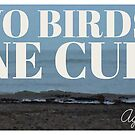 Two Birds One Cup by Glori Feliciano