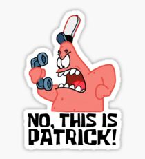 No, This Is Patrick! - Spongebob Sticker