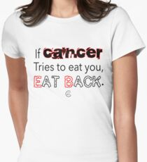 """If Cancer Tries to Eat You""© T-Shirt"