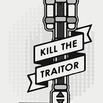Kill the Traitor by miatamafia