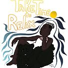 Take Time to Relax by colwilliams