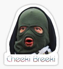 Cheeki Breeki Sticker