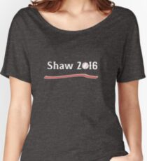 Vote Travis Shaw 2016! Women's Relaxed Fit T-Shirt