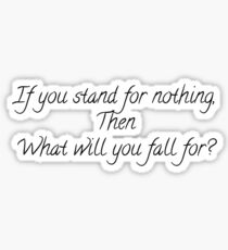 If You Stand For Nothing Sticker