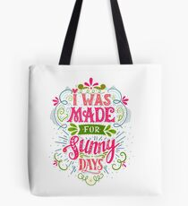 I was made for sunny days Tote Bag