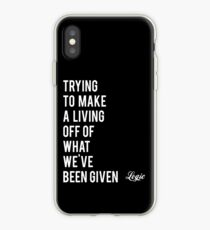 trying to make a livin off of what we've been given iPhone Case