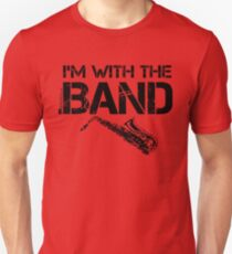 I'm With The Band - Saxophone (Black Lettering) Unisex T-Shirt