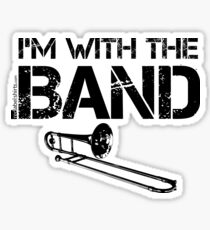 I'm With The Band - Trombone (Black Lettering) Sticker