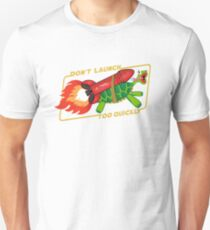 Don't Launch Too Quickly Unisex T-Shirt