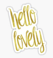 Hello Lovely Gold Faux Foil Metallic Glitter Inspirational Quote Isolated  On White Background Sticker