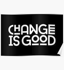 Change Is Good {White Version} Poster